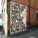 Come and try the worst pizza by Robert Steadman
