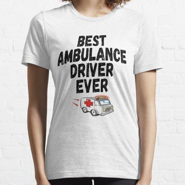 Best Ambulance Driver Ever Essential T-Shirt