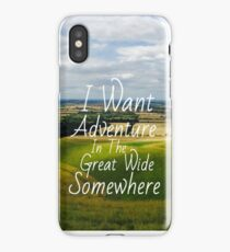 I Want Adventure In The Great Wide Somewhere iPhone Case
