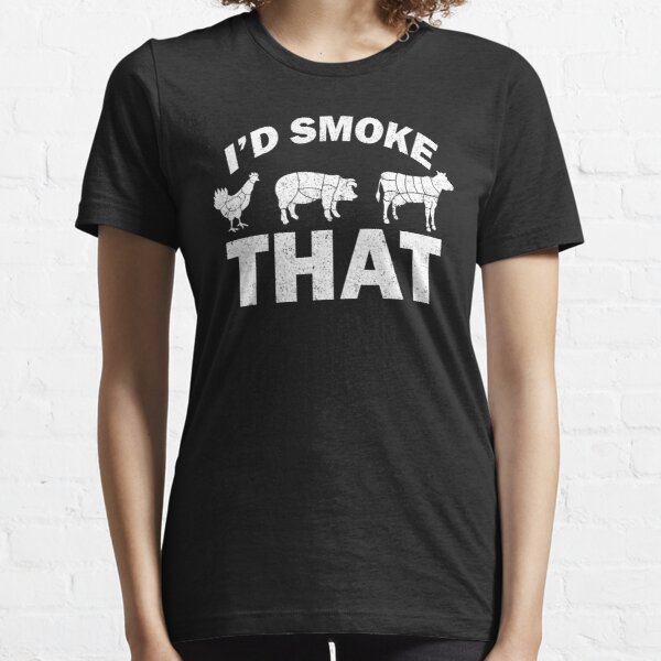 I'd Smoke That Funny BBQ Grilling Party  Essential T-Shirt