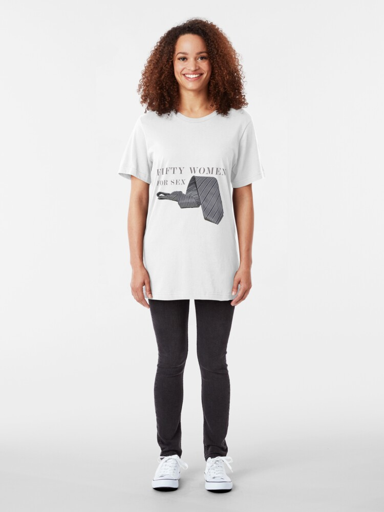 Alternate view of Fifty Women For Sex Slim Fit T-Shirt