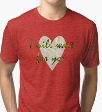 I Will Wait Tri-blend T-Shirt