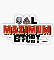 Dead Poo L - Maximum Effort Sticker