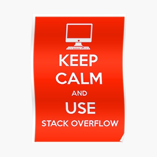 Keep Calm and use stack overflow Poster