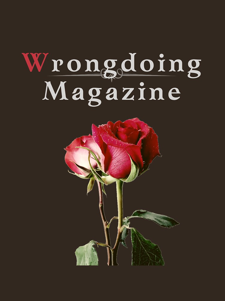 Wrongdoing Magazine Real Rose Collection by PalacesP