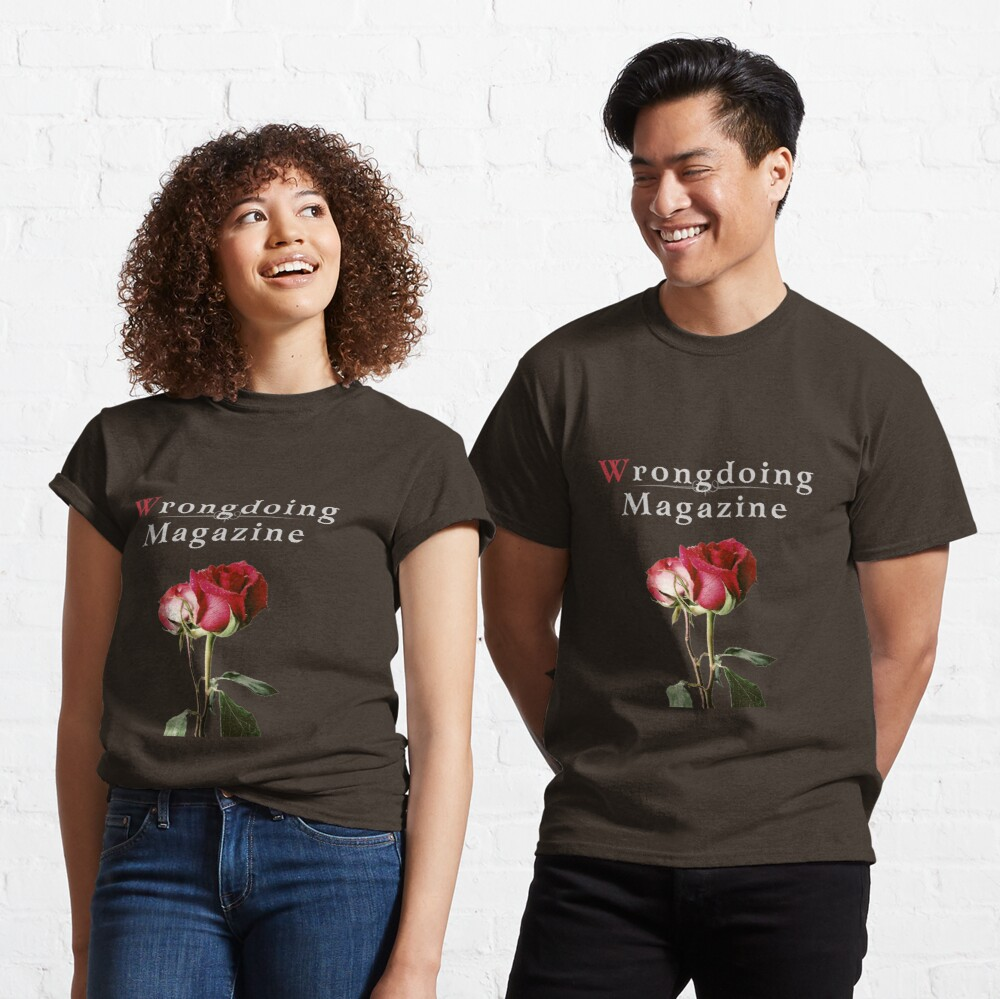 Wrongdoing Magazine Real Rose Collection Classic T-Shirt