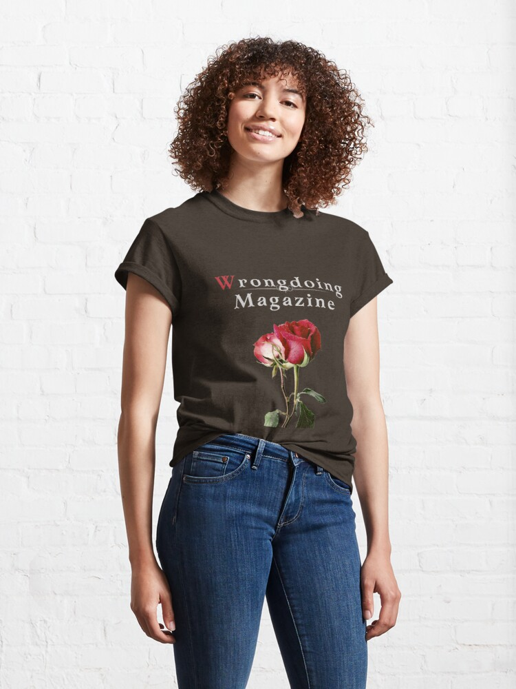 Alternate view of Wrongdoing Magazine Real Rose Collection Classic T-Shirt