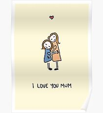 I love you Mum Poster