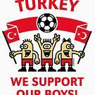 We Support Our Boys! (Turkey / Futbol) by MrFaulbaum