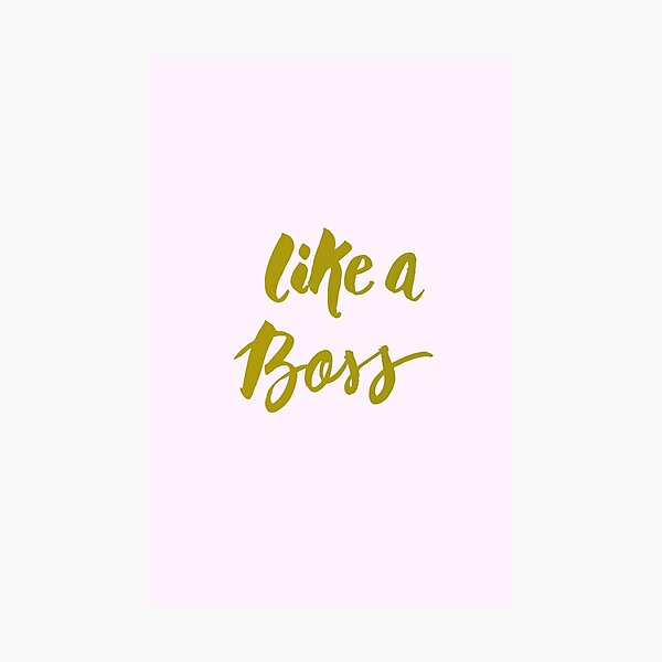 Like a Boss Brush Quote Photographic Print