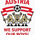 We Support Our Boys! (Austria / Fußball) by MrFaulbaum