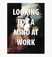 A MIND AT WORK Photographic Print