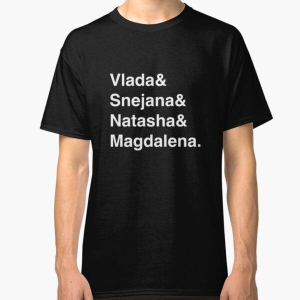 Vlada & Snejana & Natasha & Magdalena. - BLACK Classic T-Shirt Unisex Tshirt