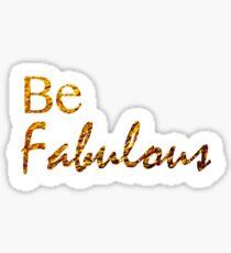 Be Fabulous Sticker