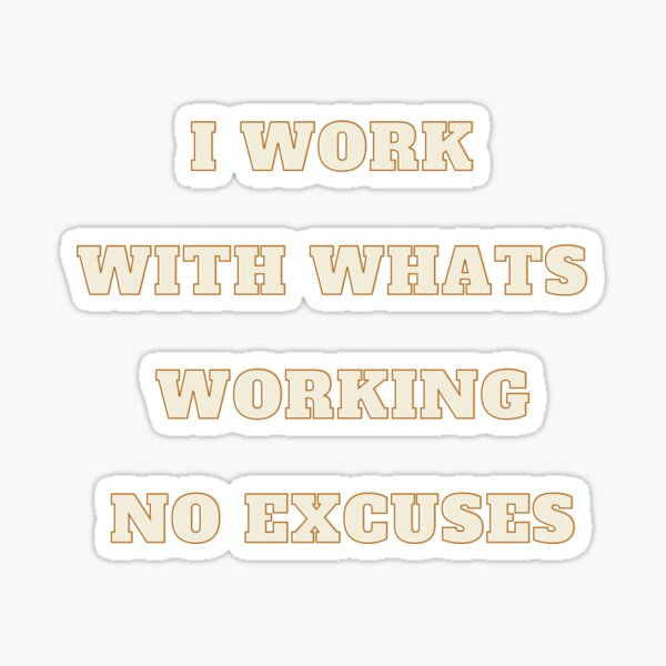 Work with whats working Sticker