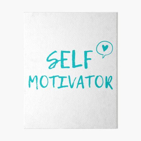 Self Motivator Art Board Print