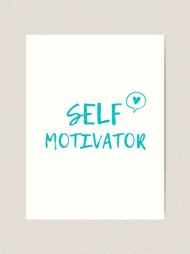 Alternate view of Self Motivator Art Print