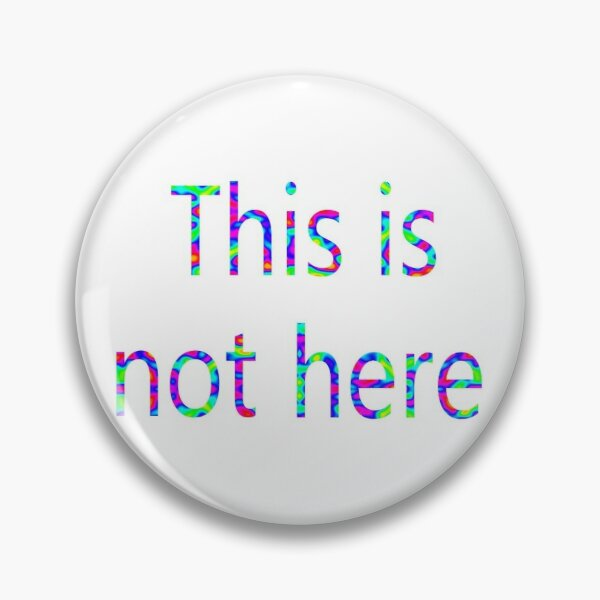 This is not here Pin