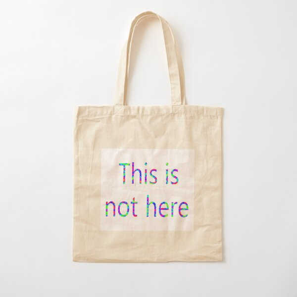 This is not here Cotton Tote Bag
