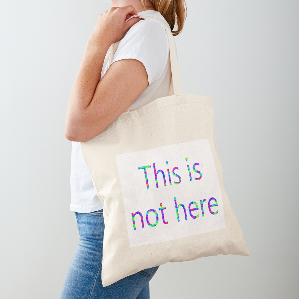 This is not here Tote Bag