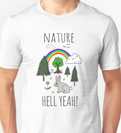 NATURE, HELL YEAH! T-Shirt