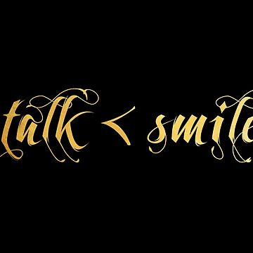 Talk Less, Smile More by athee-fille