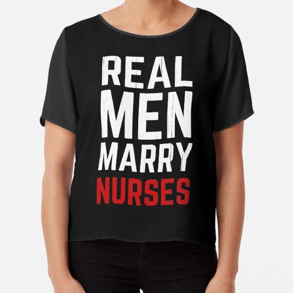 Real Men Marry Nurses Chiffon Top