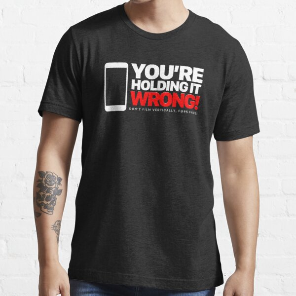Holding it Wrong Essential T-Shirt