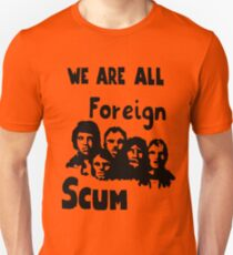 WE ARE ALL FOREIGN SCUM T-Shirt