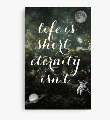 Vintage Quotes Collection -- Life Is Short Eternity Isn't  Canvas Print