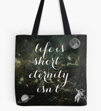 Vintage Quotes Collection -- Life Is Short Eternity Isn't  Tote Bag