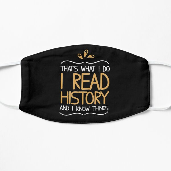 That's What I Do I Read History And I Know Things Teacher, teaching History Gifts Mask