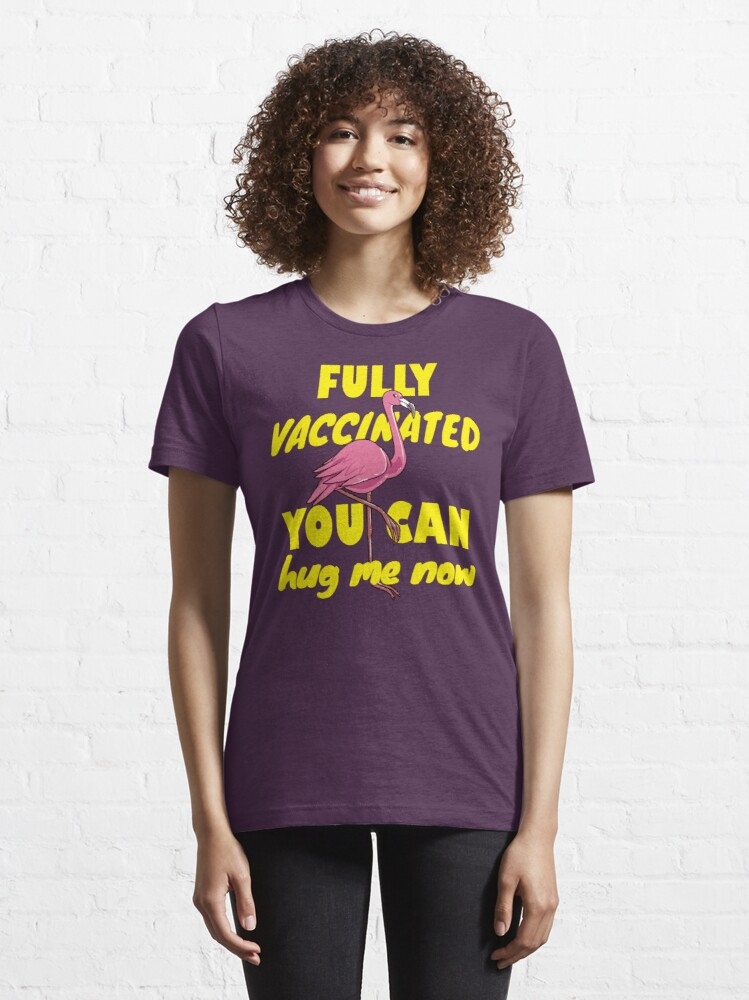 Alternate view of Fully vaccinated, you can hug me now. Flamingo lover gift Essential T-Shirt