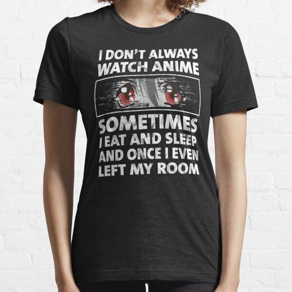 no siempre veo anime Camiseta esencial