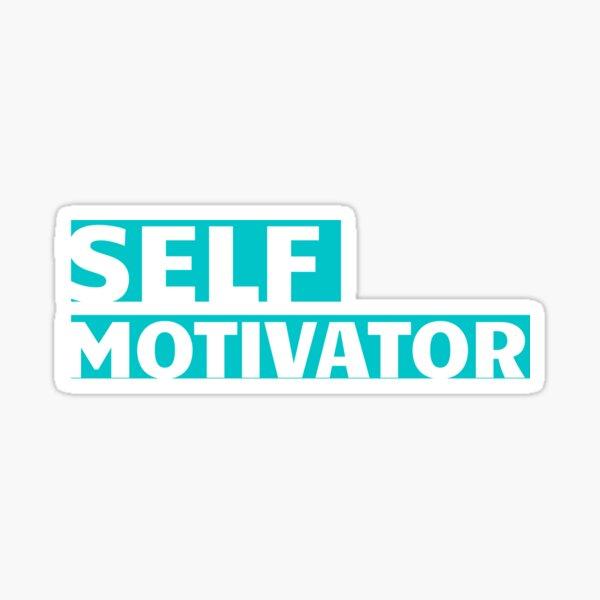 Self Motivator Sticker