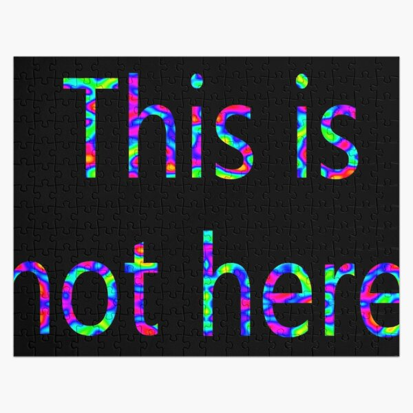 This is not here Jigsaw Puzzle