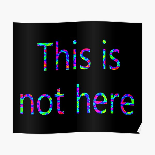 This is not here Poster