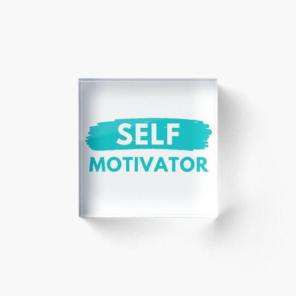 Self Motivator Acrylic Block