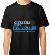 Citizens Not Suspects Classic T-Shirt