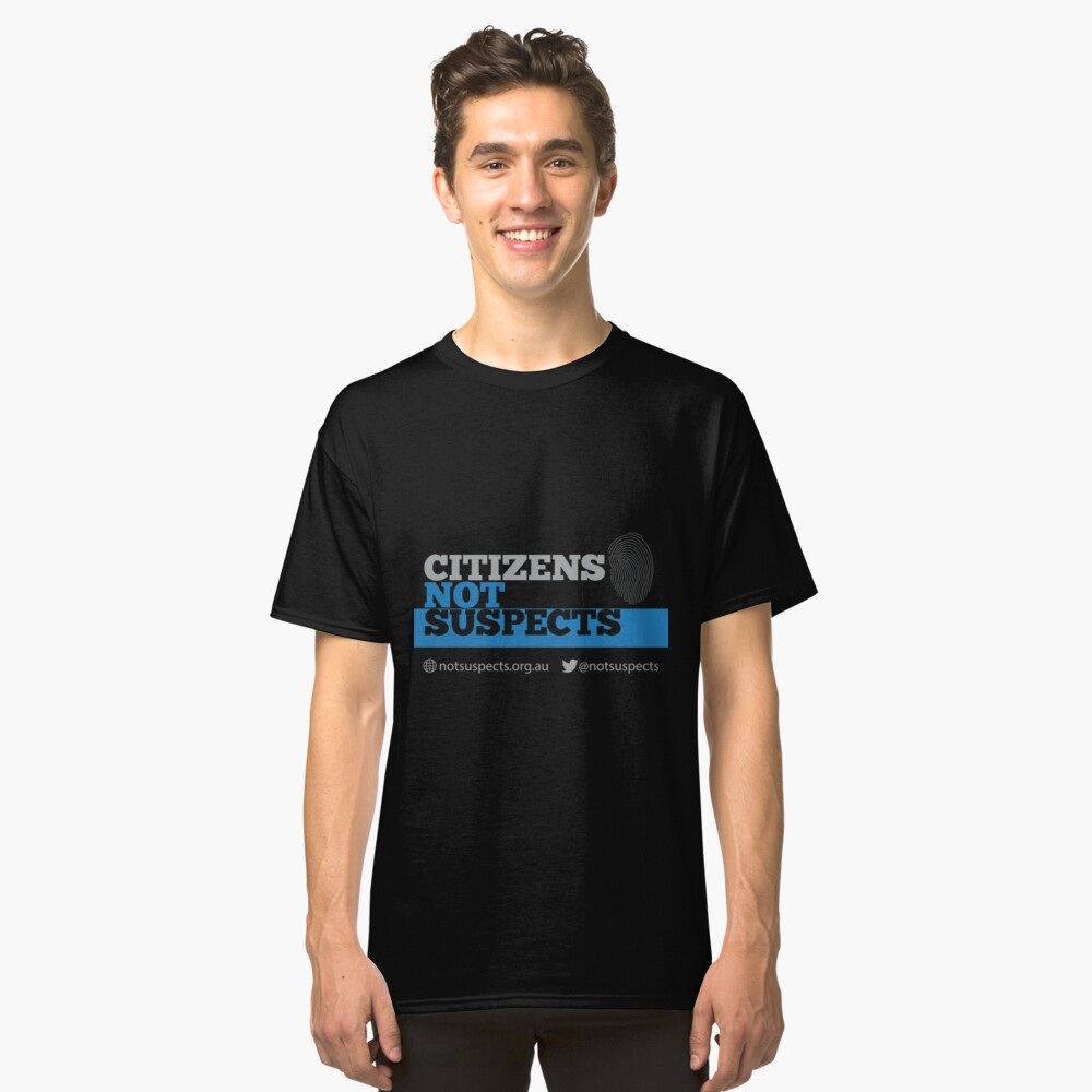 Citizens Not Suspects Classic T-Shirt Front