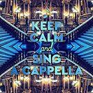 Keep Calm and Sing A Cappella Opera Garnier Paris by Beverly Claire Kaiya