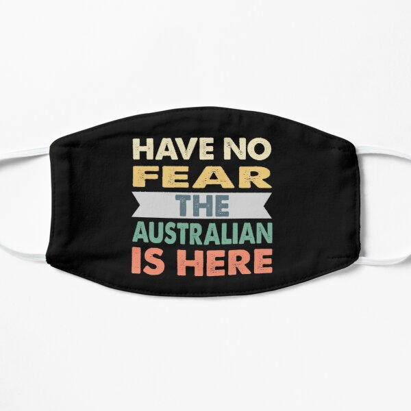Have no fear the Australian is here, Retro Flat Mask