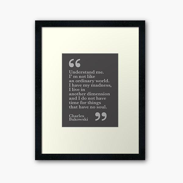 Understand me. Bukowski Framed Art Print