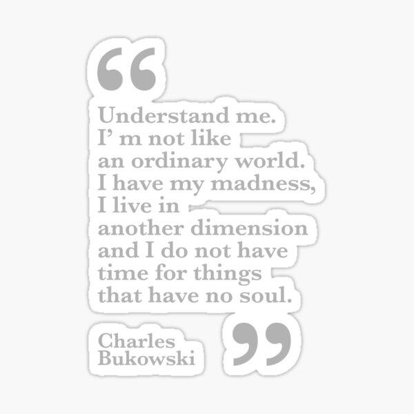 Understand me. Bukowski Sticker