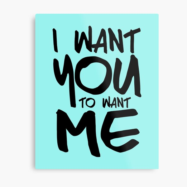 I want you to want me - sky Metal Print