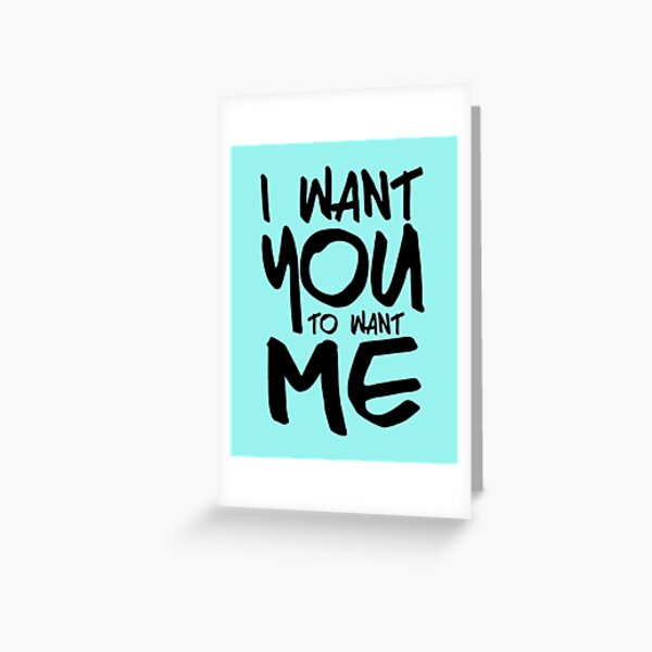 I want you to want me - sky Greeting Card