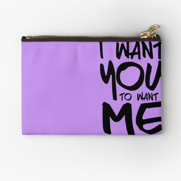 I want you to want me - purple Zipper Pouch