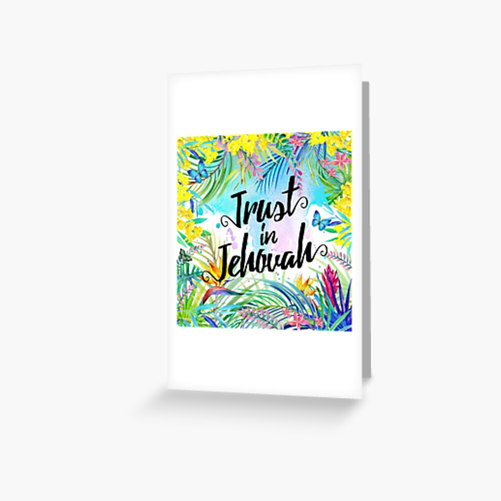 Trust in Jehovah (Watercolor Butterflies and Flowers) Greeting Card