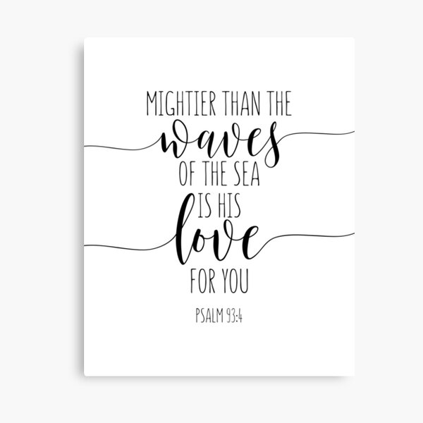 Mightier Than The Waves Of The Sea, Psalm 93:4, Bible Verse Canvas Print
