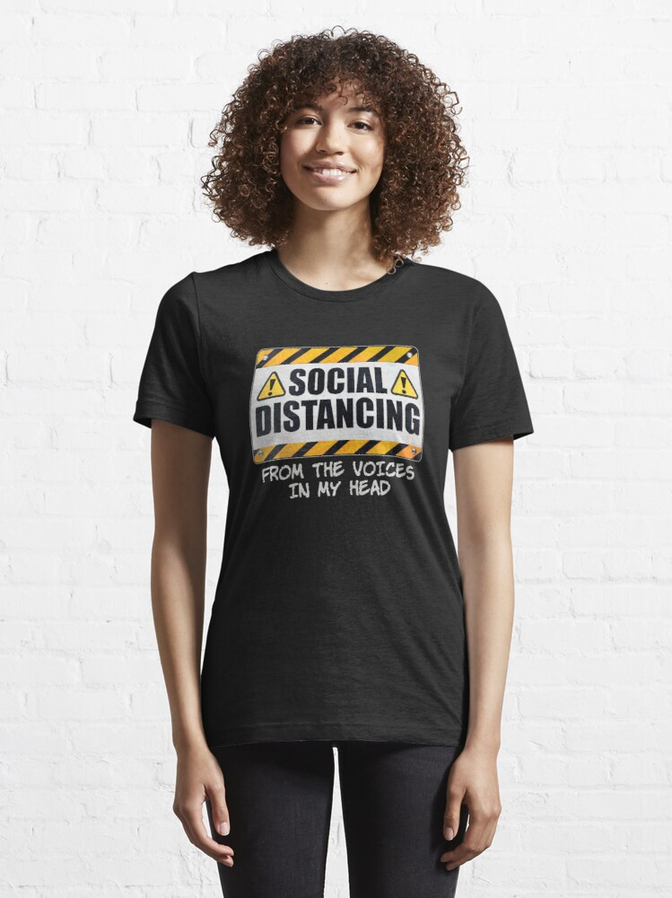 Alternate view of Social Distancing from the Voices In My Head Essential T-Shirt